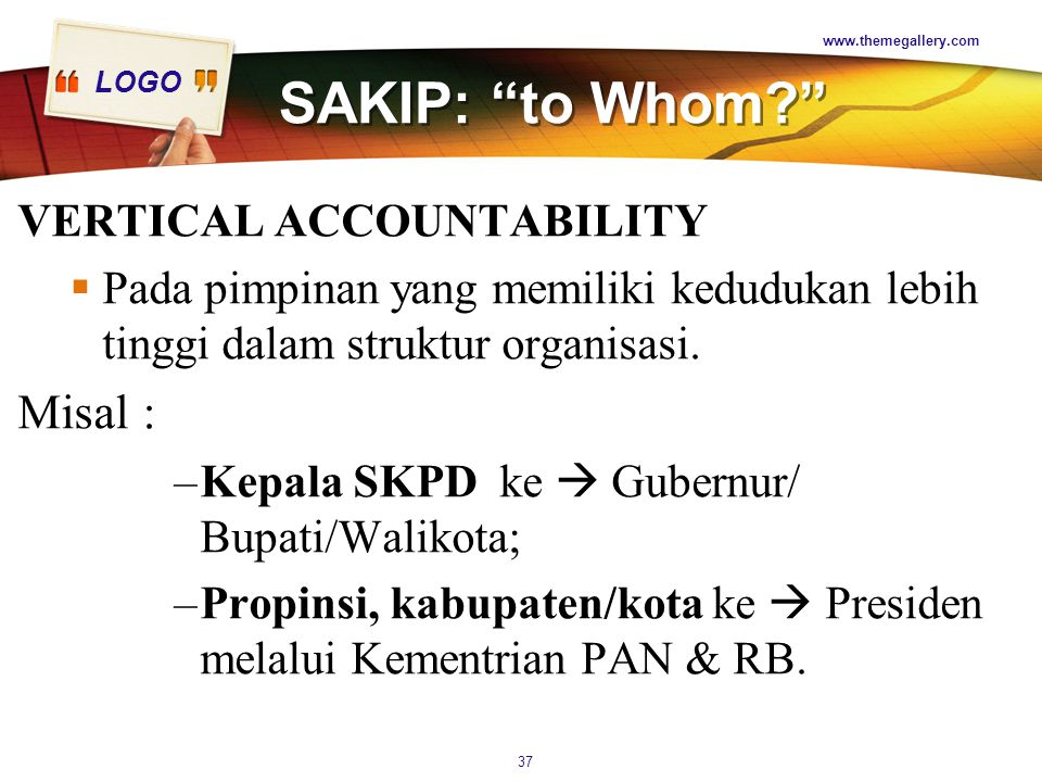 SAKIP: to Whom Misal : VERTICAL ACCOUNTABILITY