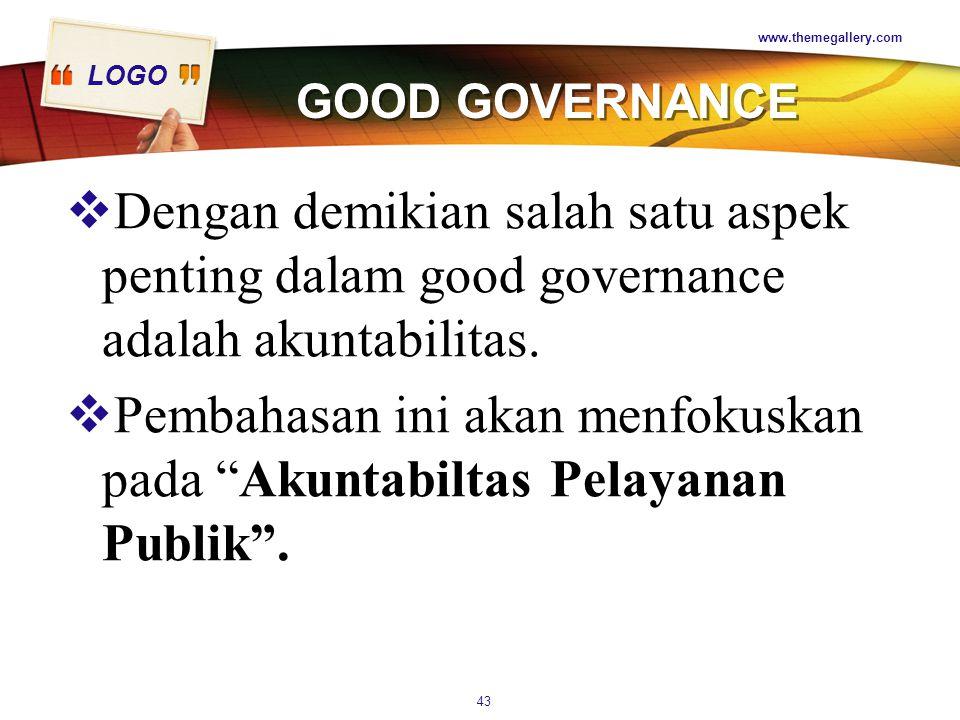 Pembahasan ini akan menfokuskan pada Akuntabiltas Pelayanan Publik .