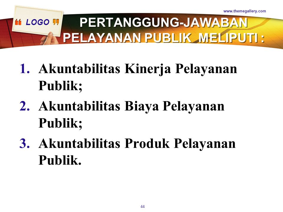 PERTANGGUNG-JAWABAN PELAYANAN PUBLIK MELIPUTI :