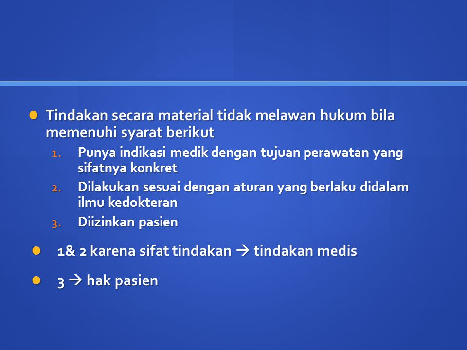 1& 2 karena sifat tindakan  tindakan medis 3  hak pasien