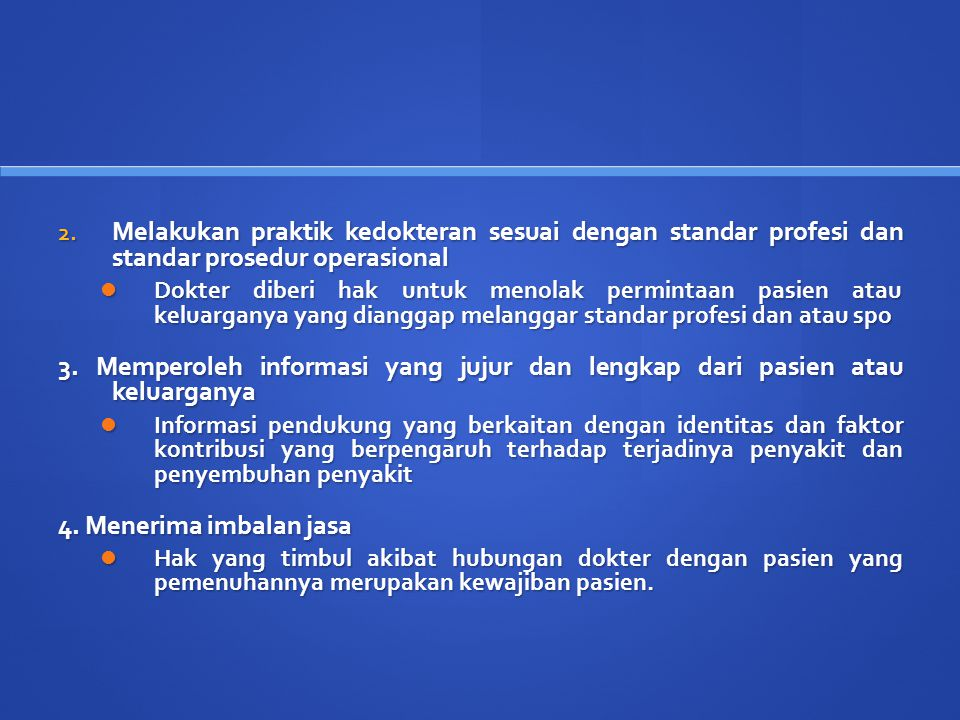 Melakukan praktik kedokteran sesuai dengan standar profesi dan standar prosedur operasional