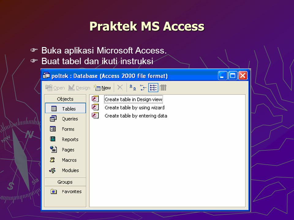 Praktek MS Access Buka aplikasi Microsoft Access.