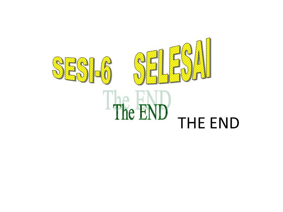 SESI-6 SELESAI The END THE END