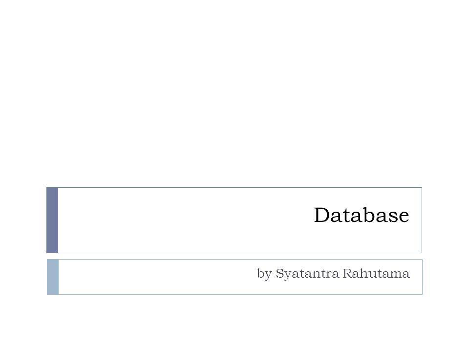 Database by Syatantra Rahutama