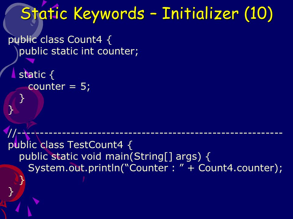 Static Keywords – Initializer (10)