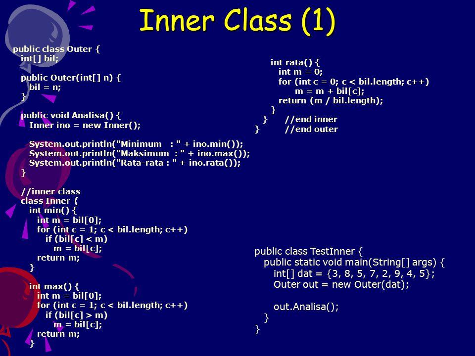 Inner Class (1) public class TestInner {