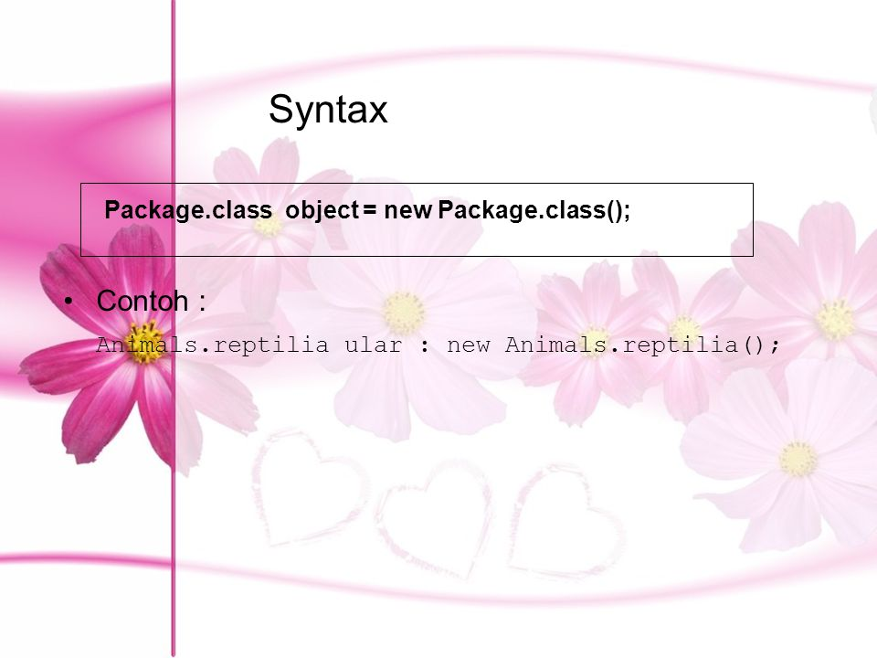 Syntax Contoh : Animals.reptilia ular : new Animals.reptilia();