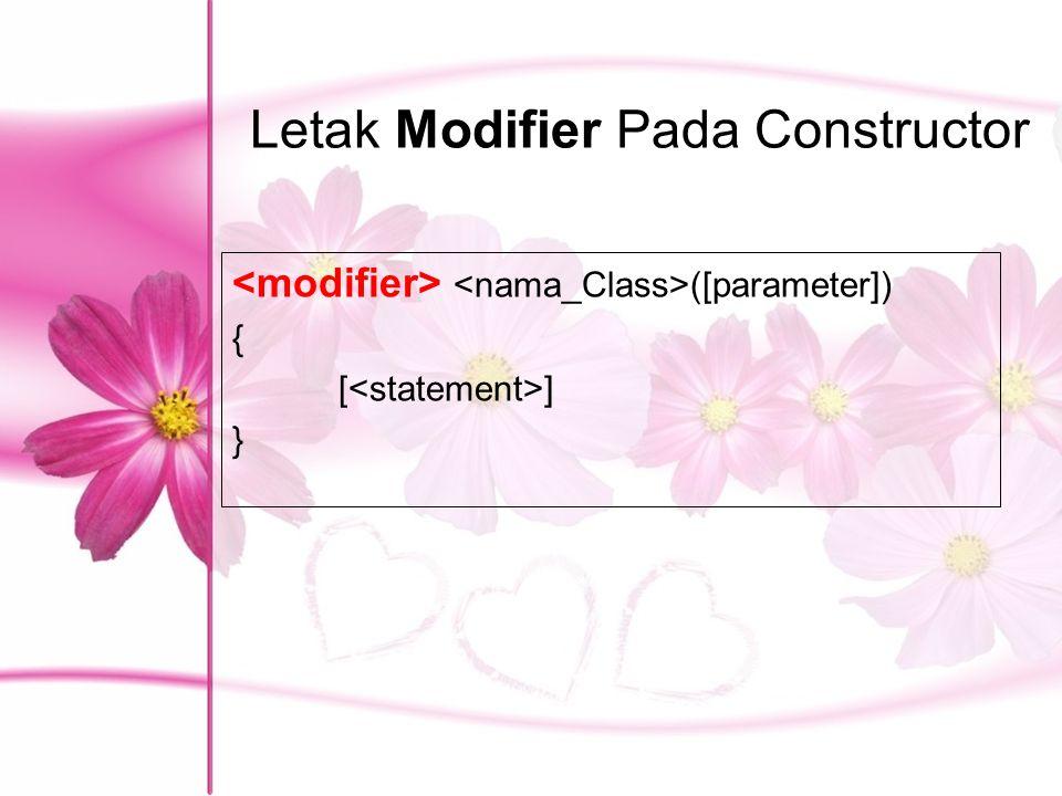 Letak Modifier Pada Constructor