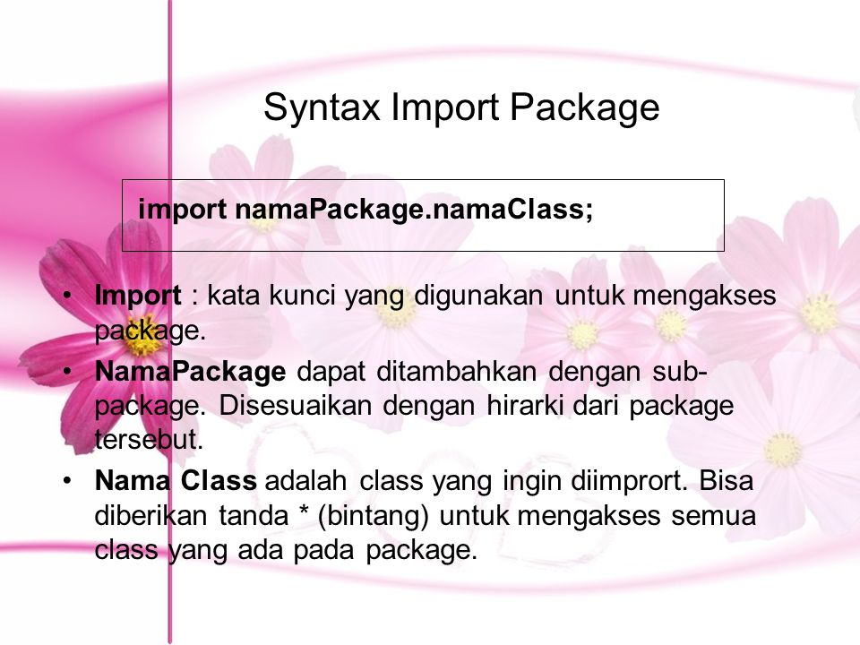 Syntax Import Package import namaPackage.namaClass;