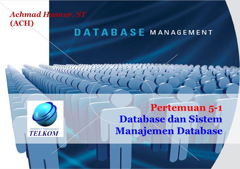 Pertemuan 5-1 Database dan Sistem Manajemen Database