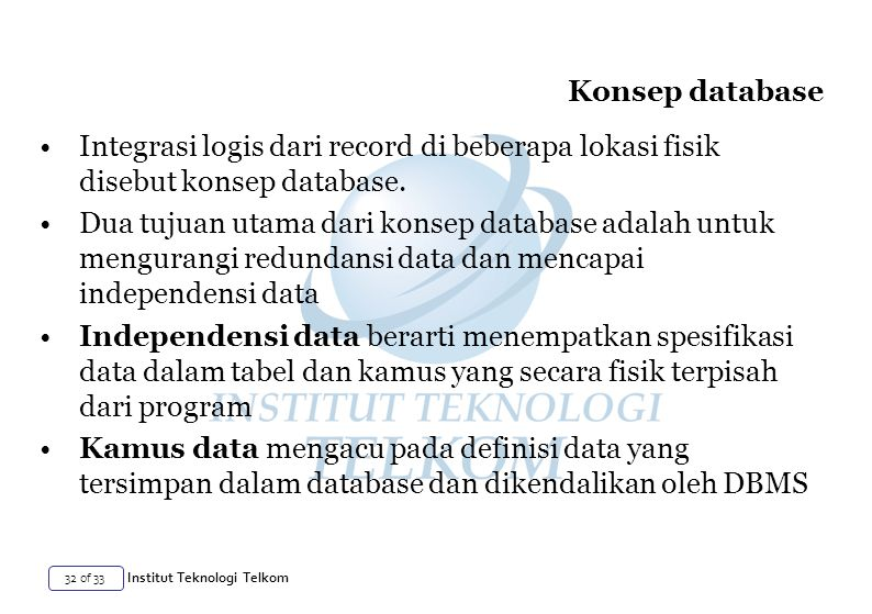 Konsep database Integrasi logis dari record di beberapa lokasi fisik disebut konsep database.