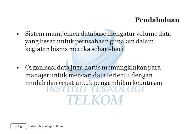 Pendahuluan Sistem manajemen database mengatur volume data yang besar untuk perusahaan gunakan dalam kegiatan bisnis mereka sehari-hari.