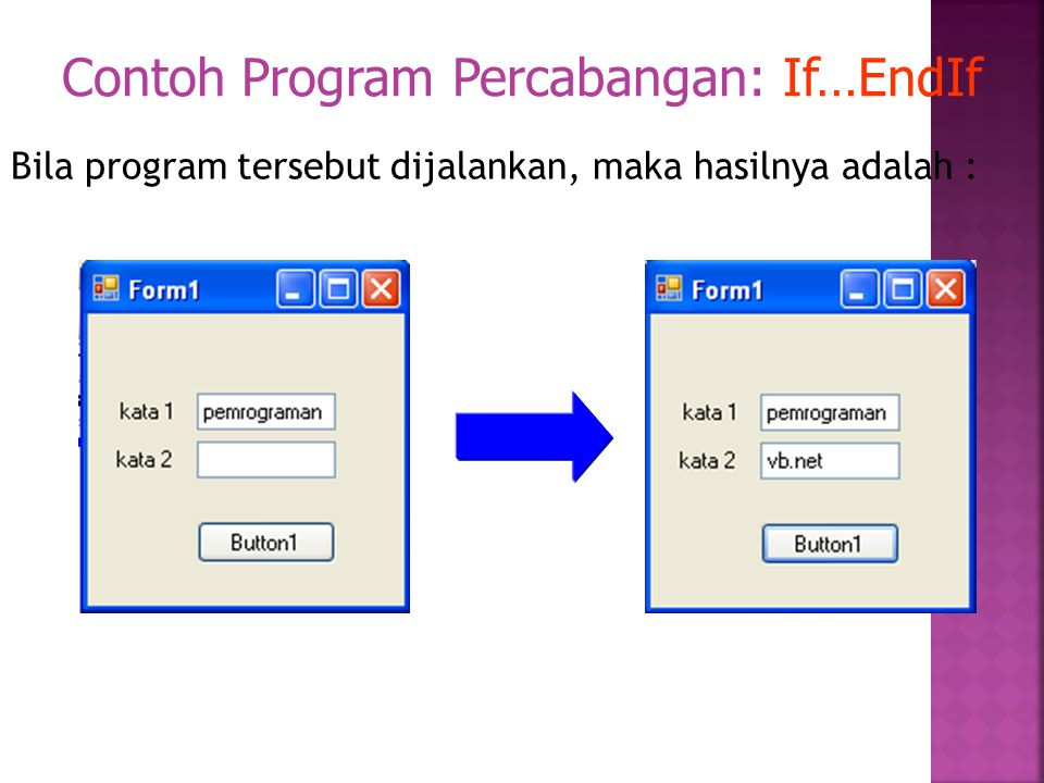 Contoh Program Percabangan: If…EndIf