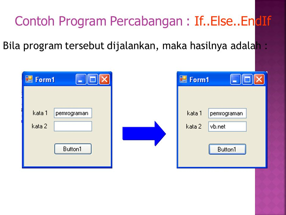 Contoh Program Percabangan : If..Else..EndIf