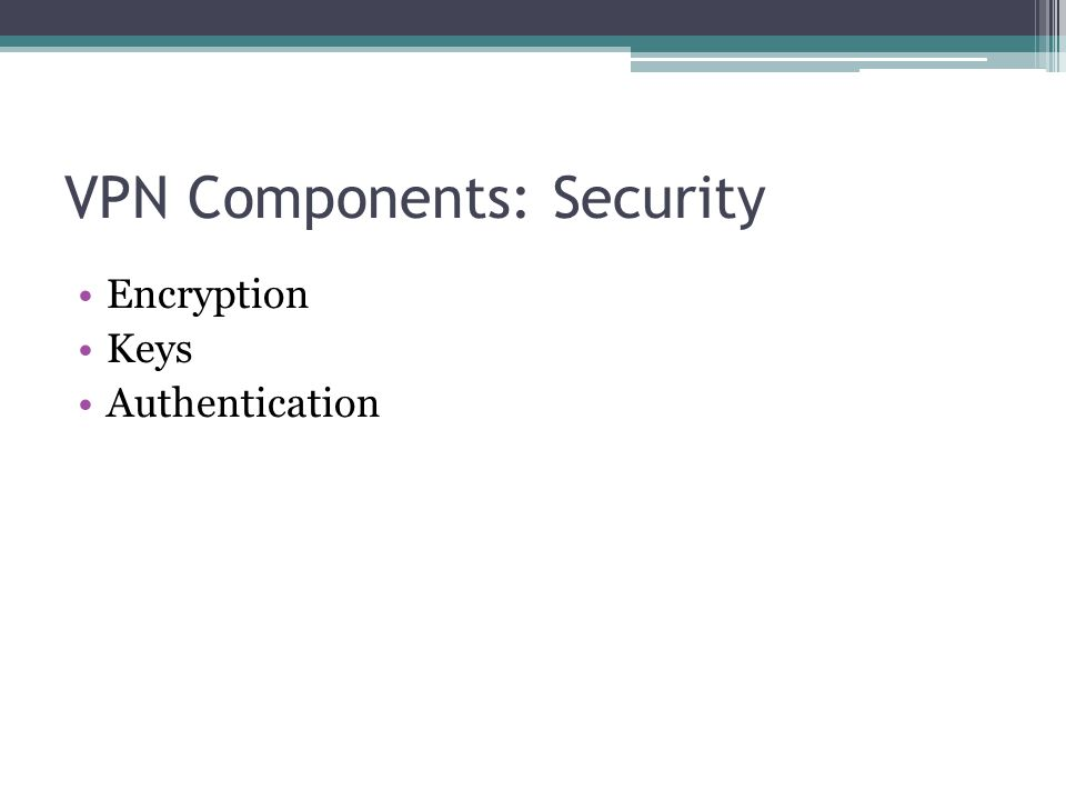VPN Components: Security
