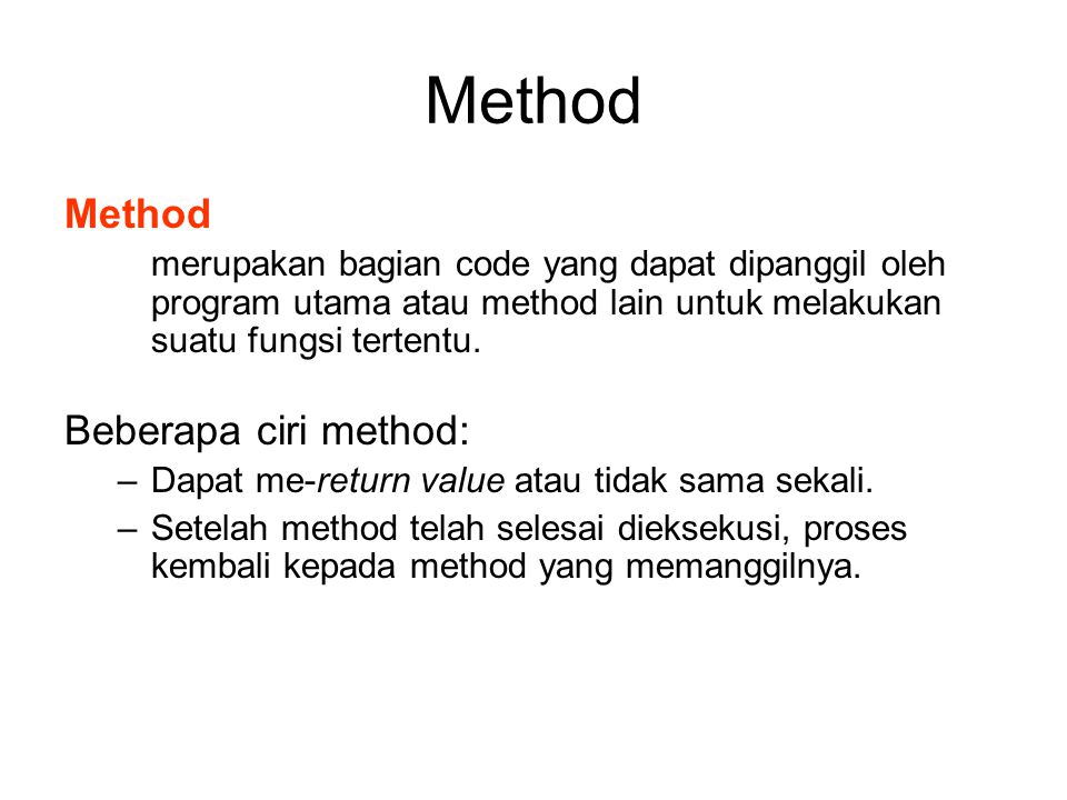 Method Method Beberapa ciri method: