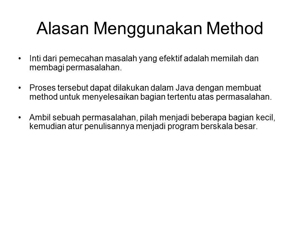 Alasan Menggunakan Method