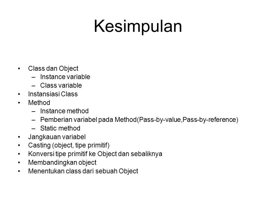 Kesimpulan Class dan Object Instance variable Class variable