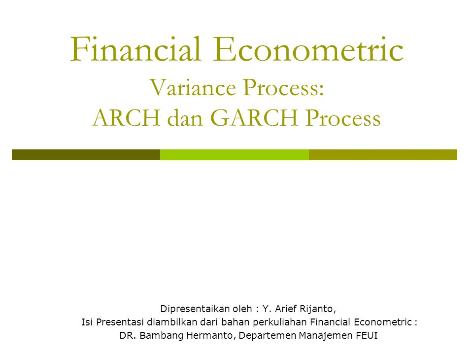 Financial Econometric Variance Process: ARCH dan GARCH Process