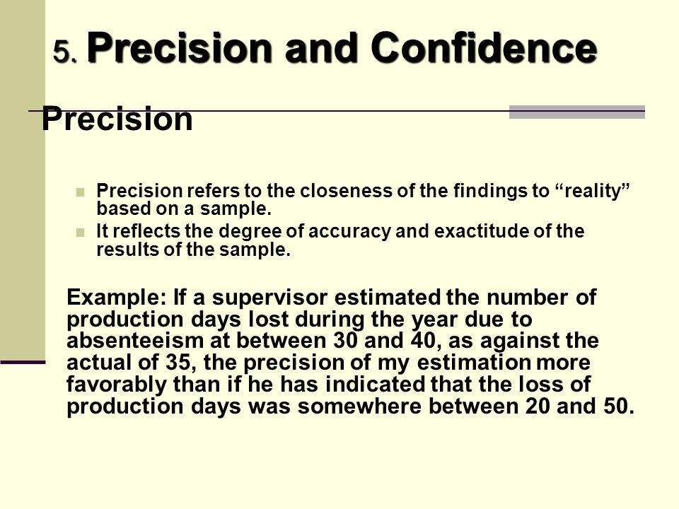 Precision 5. Precision and Confidence