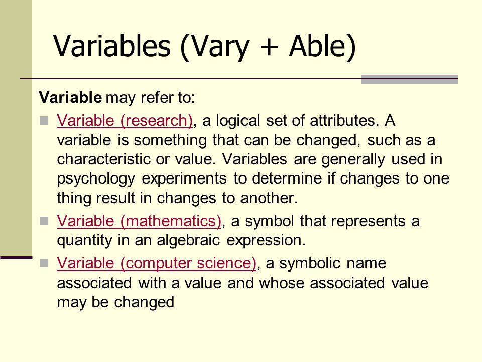 Variables (Vary + Able)