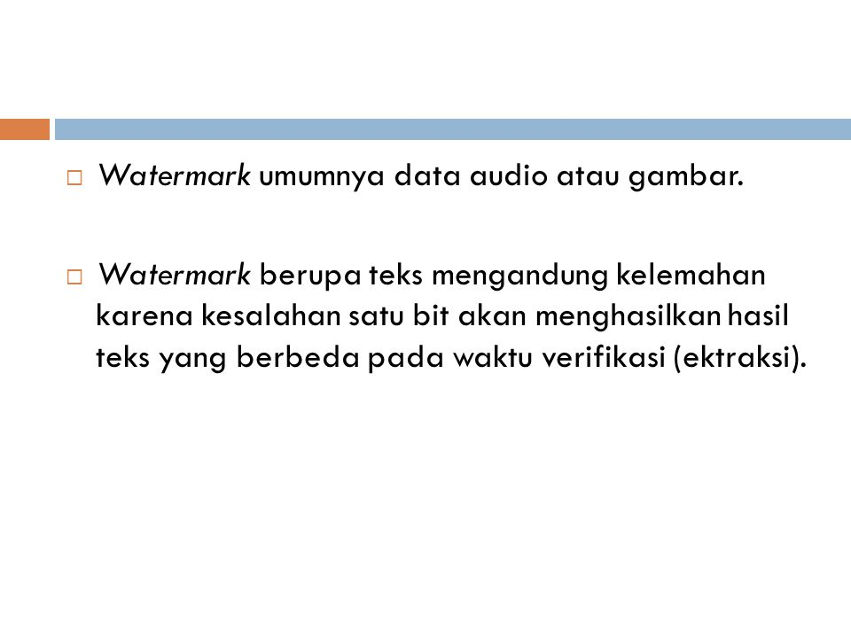 Watermark umumnya data audio atau gambar.
