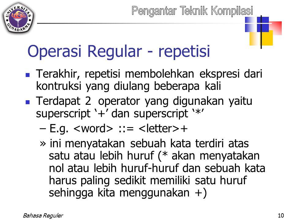 Operasi Regular - repetisi