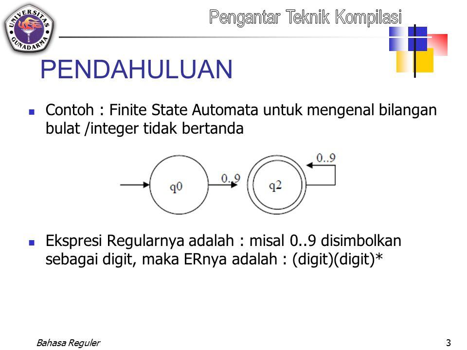 PENDAHULUAN Contoh : Finite State Automata untuk mengenal bilangan bulat /integer tidak bertanda.