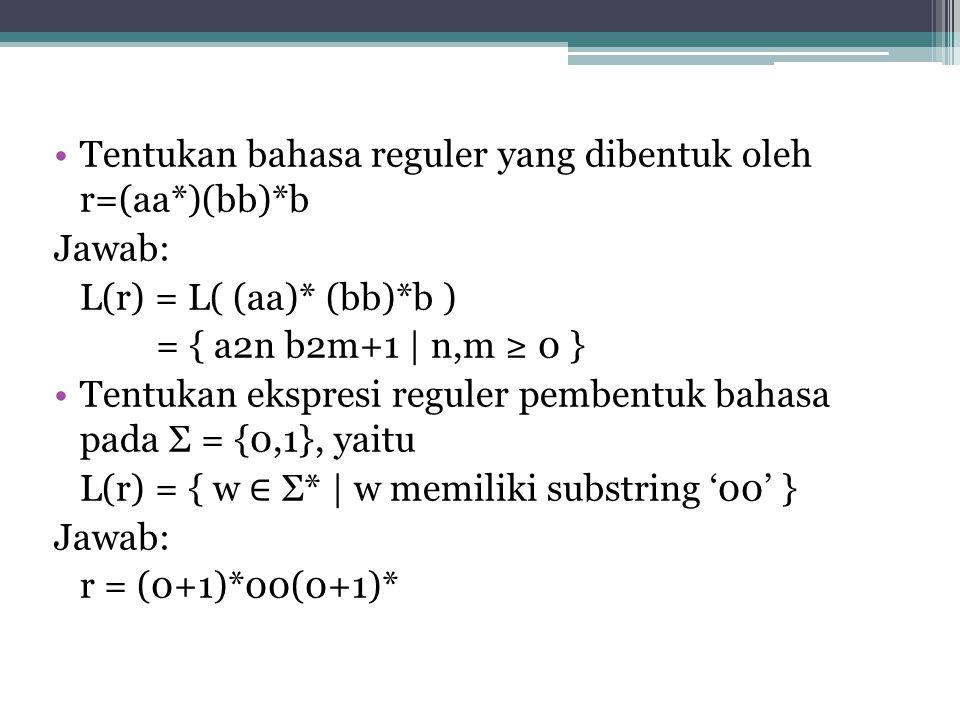 Tentukan bahasa reguler yang dibentuk oleh r=(aa*)(bb)*b