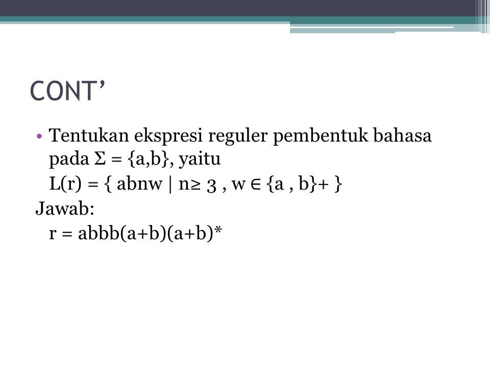 CONT' Tentukan ekspresi reguler pembentuk bahasa pada Σ = {a,b}, yaitu