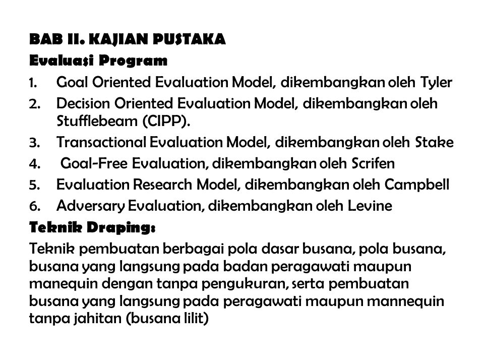 BAB II. KAJIAN PUSTAKA Evaluasi Program. Goal Oriented Evaluation Model, dikembangkan oleh Tyler.