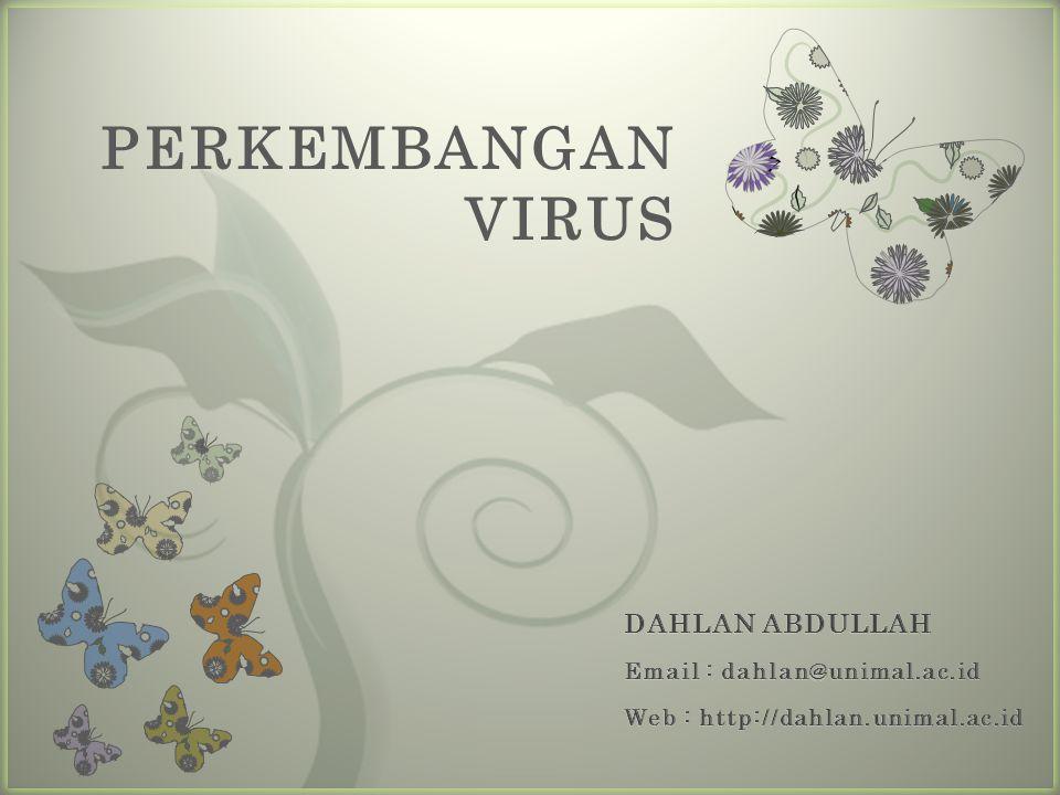 PERKEMBANGAN VIRUS DAHLAN ABDULLAH
