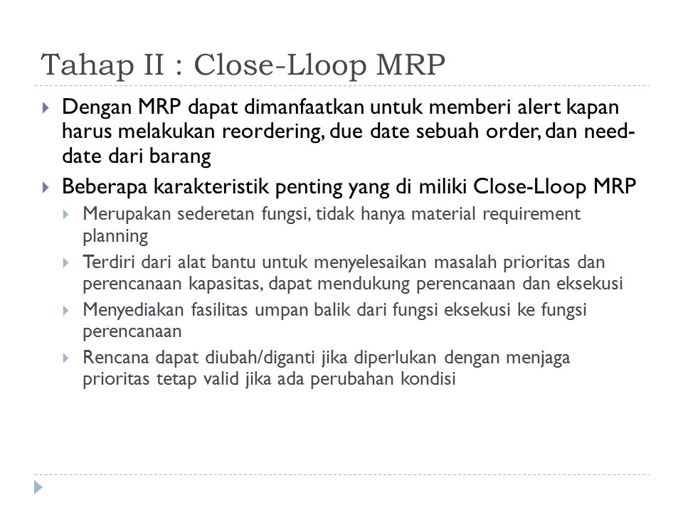Tahap II : Close-Lloop MRP