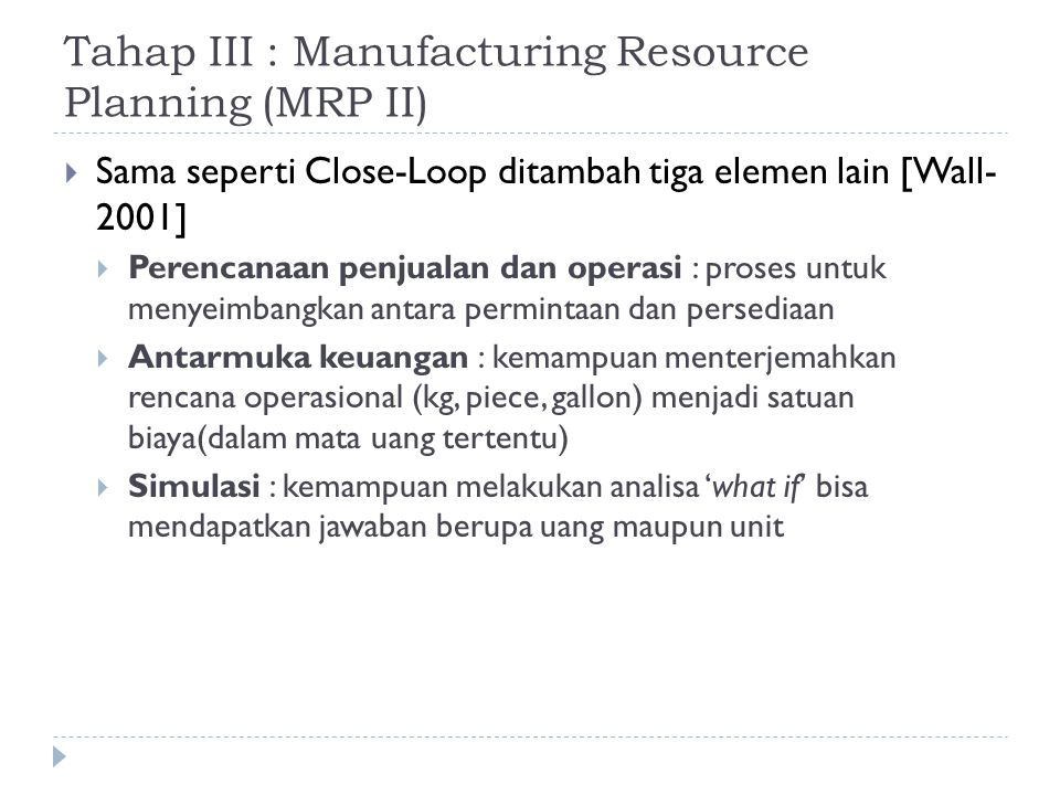 Tahap III : Manufacturing Resource Planning (MRP II)
