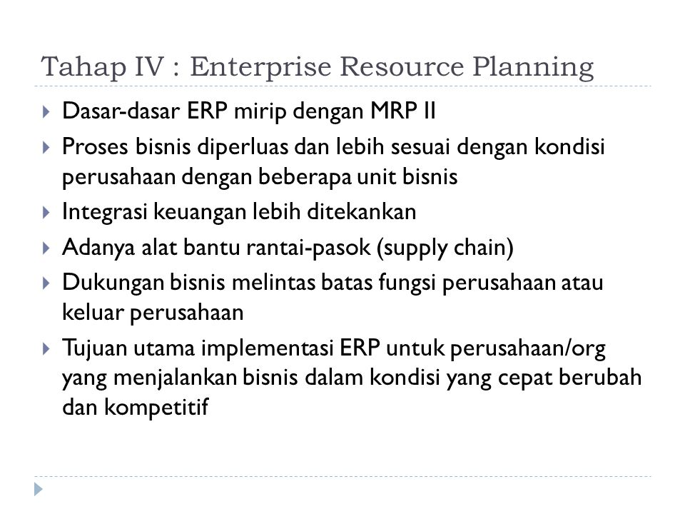 Tahap IV : Enterprise Resource Planning