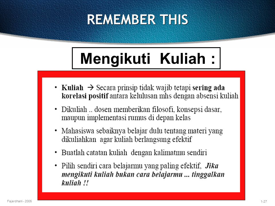 REMEMBER THIS Mengikuti Kuliah :
