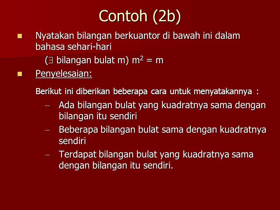 Contoh (2b) Berikut ini diberikan beberapa cara untuk menyatakannya :