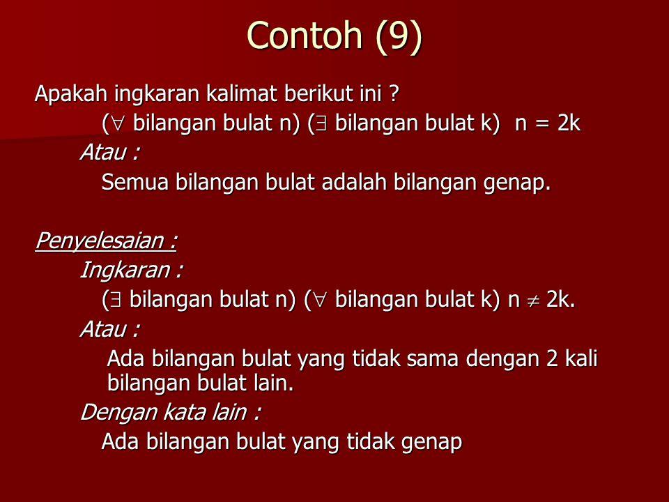 Contoh (9) Apakah ingkaran kalimat berikut ini