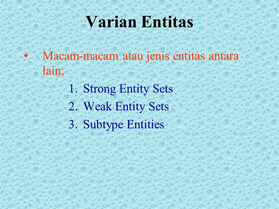 Varian Entitas Macam-macam atau jenis entitas antara lain;