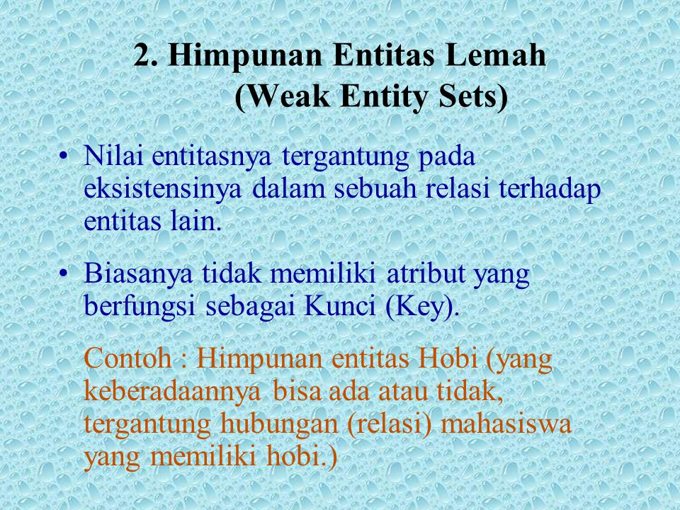 2. Himpunan Entitas Lemah (Weak Entity Sets)