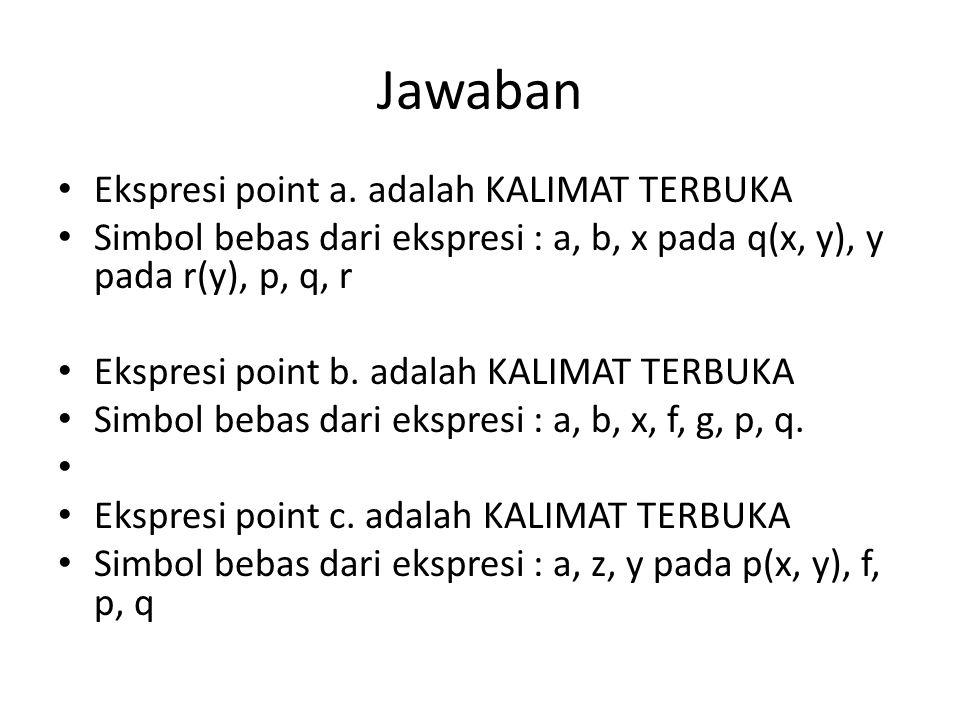 Jawaban Ekspresi point a. adalah KALIMAT TERBUKA