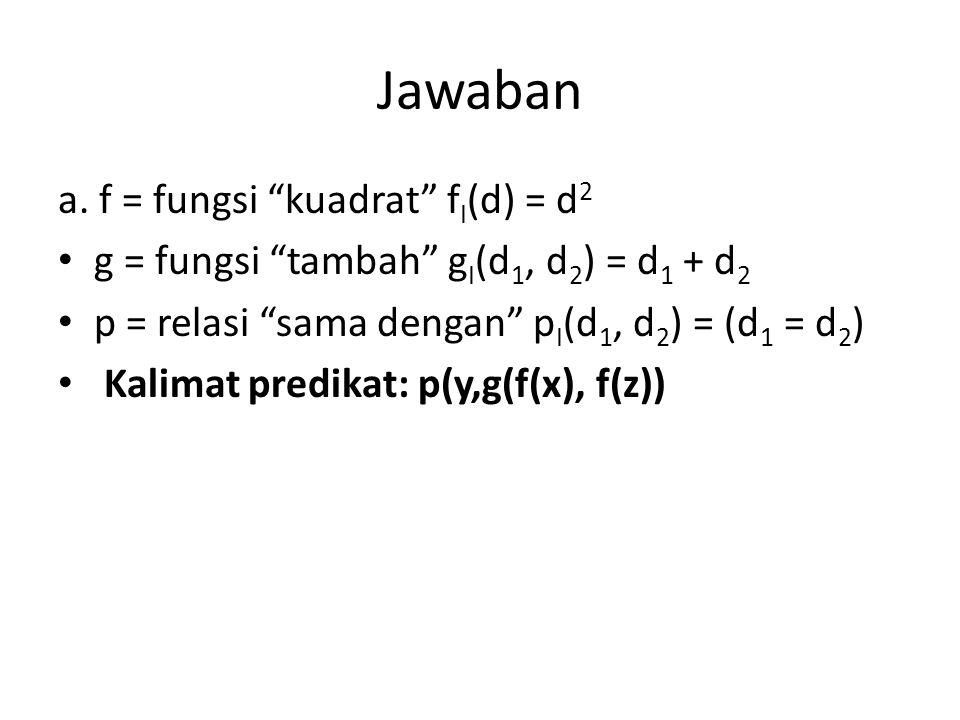 Jawaban a. f = fungsi kuadrat fI(d) = d2