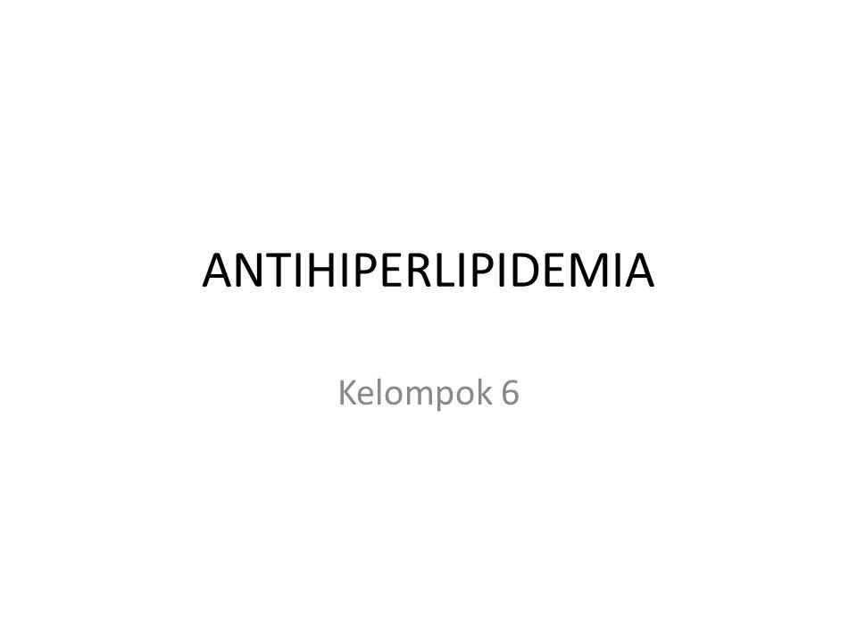 ANTIHIPERLIPIDEMIA Kelompok 6