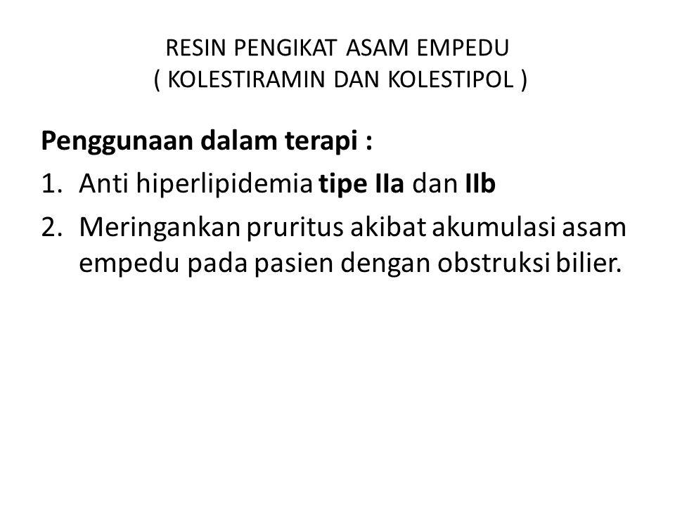 RESIN PENGIKAT ASAM EMPEDU ( KOLESTIRAMIN DAN KOLESTIPOL )