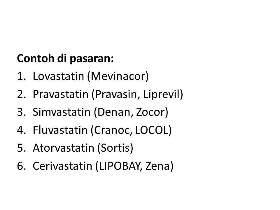 Contoh di pasaran: Lovastatin (Mevinacor) Pravastatin (Pravasin, Liprevil) Simvastatin (Denan, Zocor)