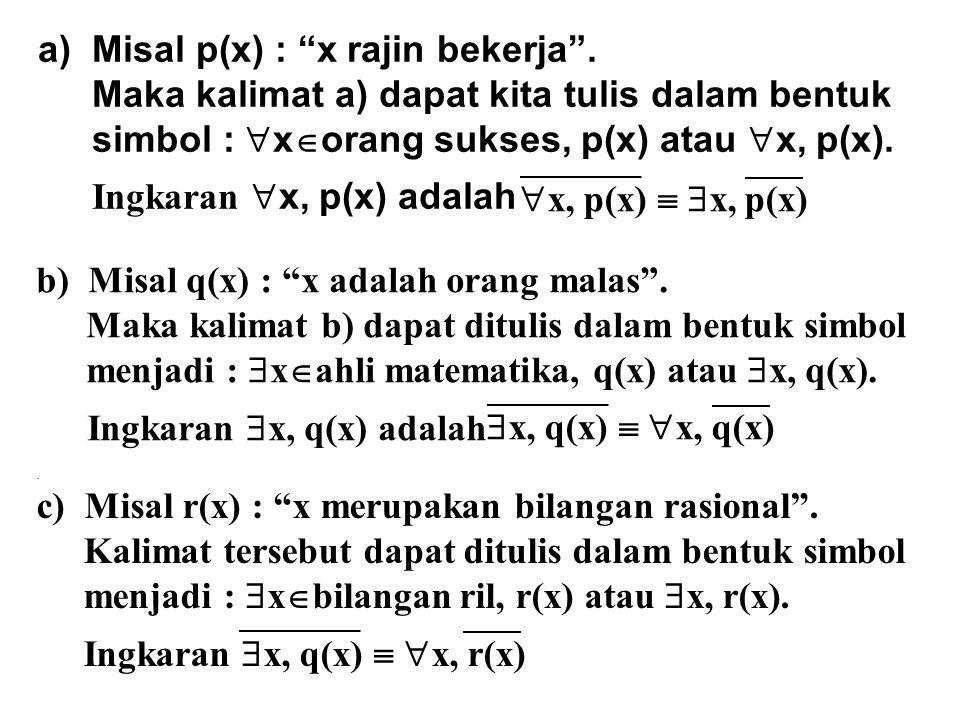 Misal p(x) : x rajin bekerja .