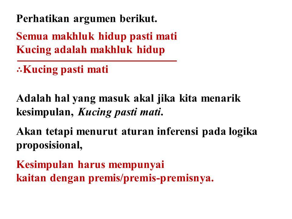 Perhatikan argumen berikut.