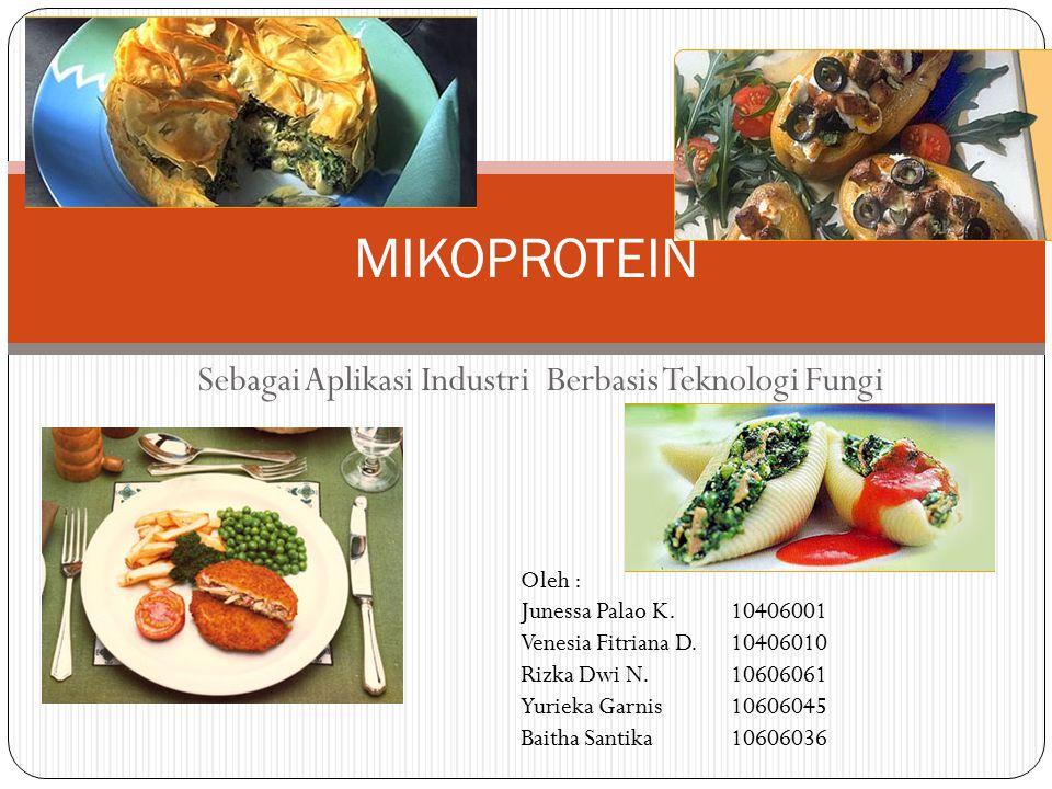 Sebagai Aplikasi Industri Berbasis Teknologi Fungi