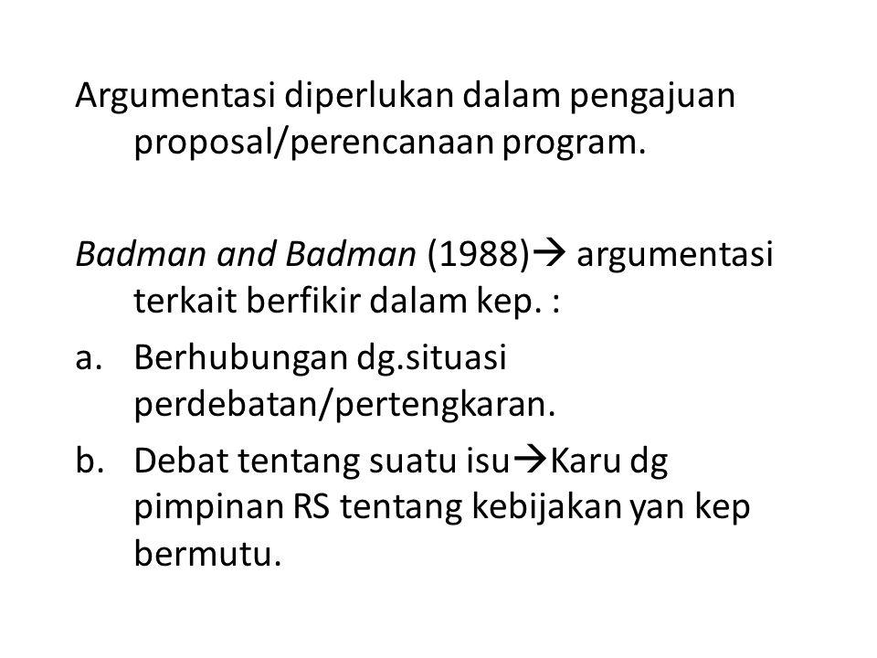 Argumentasi diperlukan dalam pengajuan proposal/perencanaan program.