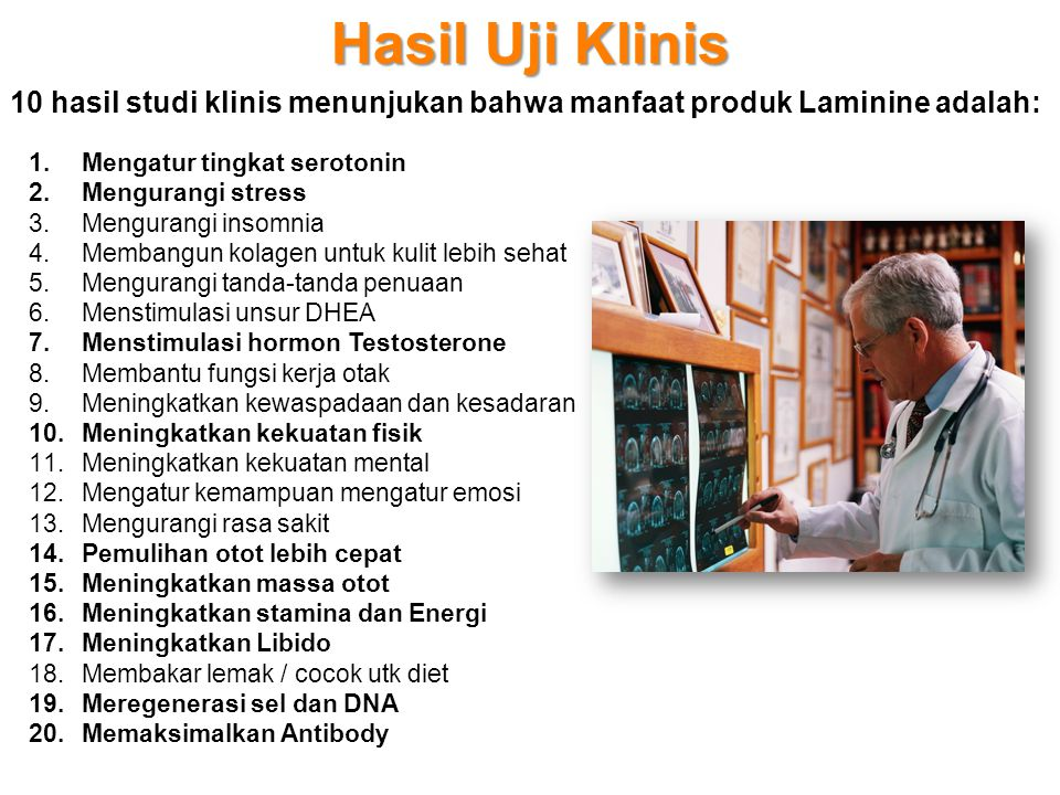 Hasil Uji Klinis 10 hasil studi klinis menunjukan bahwa manfaat produk Laminine adalah: Mengatur tingkat serotonin.